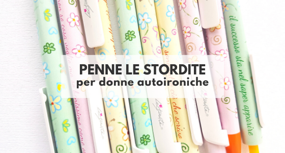 Penne Le Stordite, per donne autoironiche